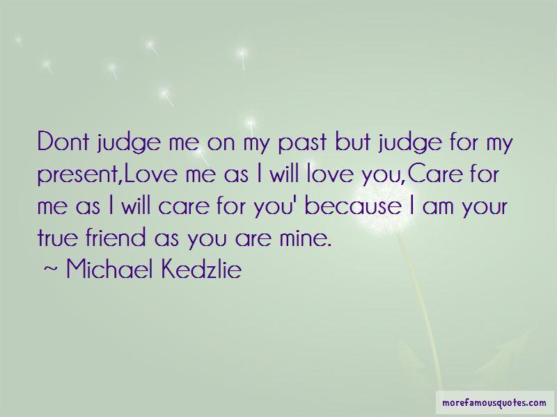 Michael Kedzlie Quotes