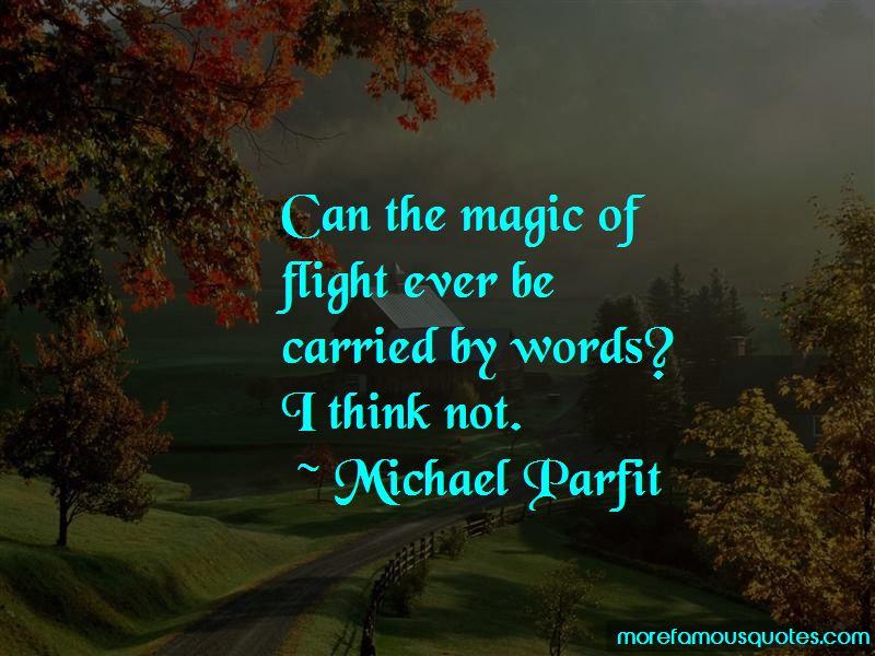 Michael Parfit Quotes