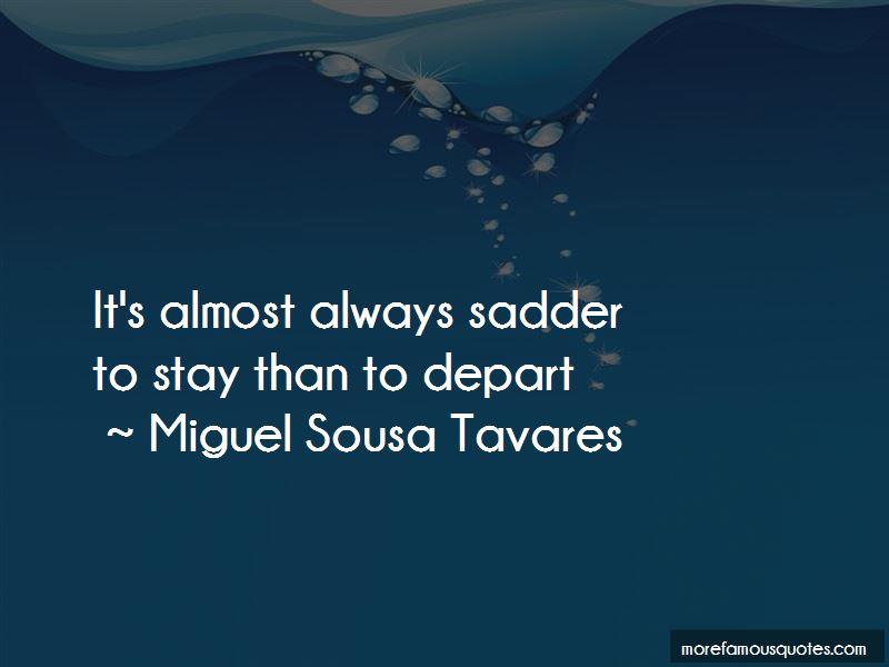 Miguel Sousa Tavares Quotes