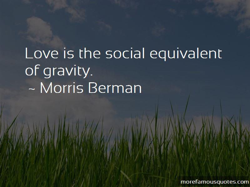 Morris Berman Quotes Pictures 4