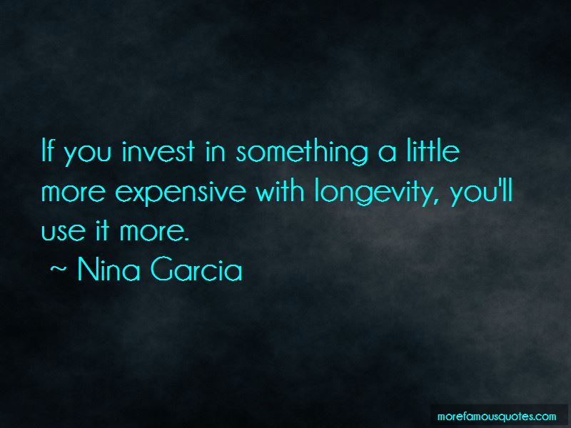 Nina Garcia Quotes Pictures 3