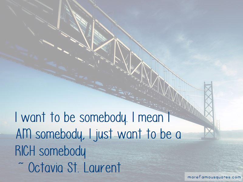 Octavia St. Laurent Quotes Pictures 3