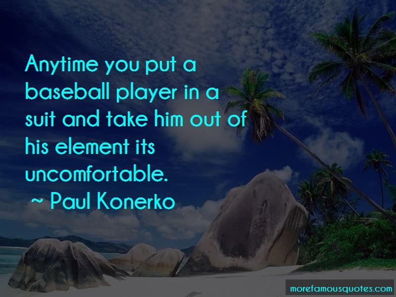 Paul Konerko Quotes Pictures 4