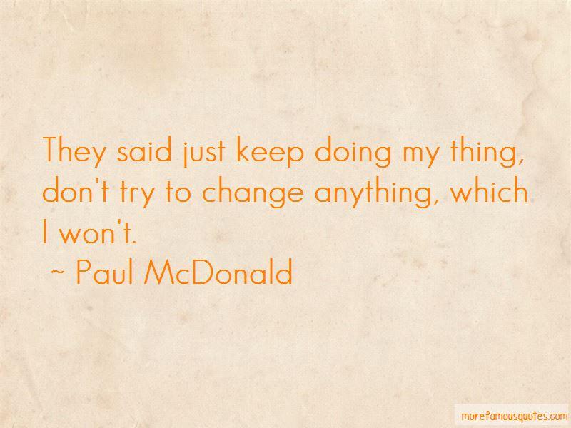 Paul McDonald Quotes