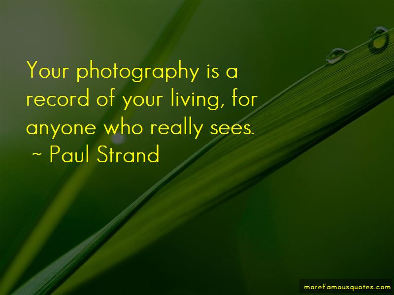 Paul Strand Quotes Pictures 3