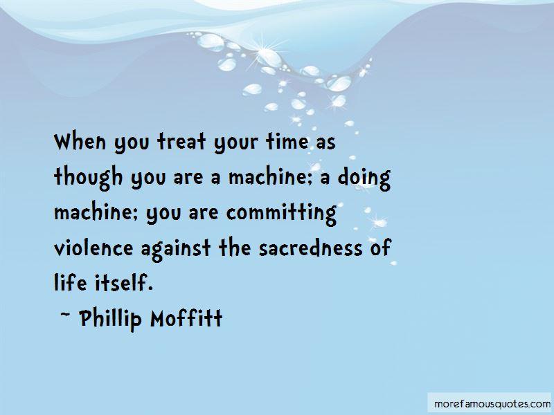 Phillip Moffitt Quotes Pictures 2