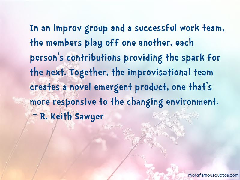 R. Keith Sawyer Quotes Pictures 2
