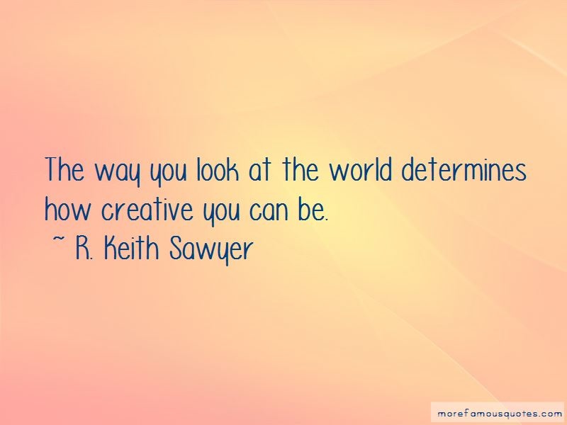 R. Keith Sawyer Quotes