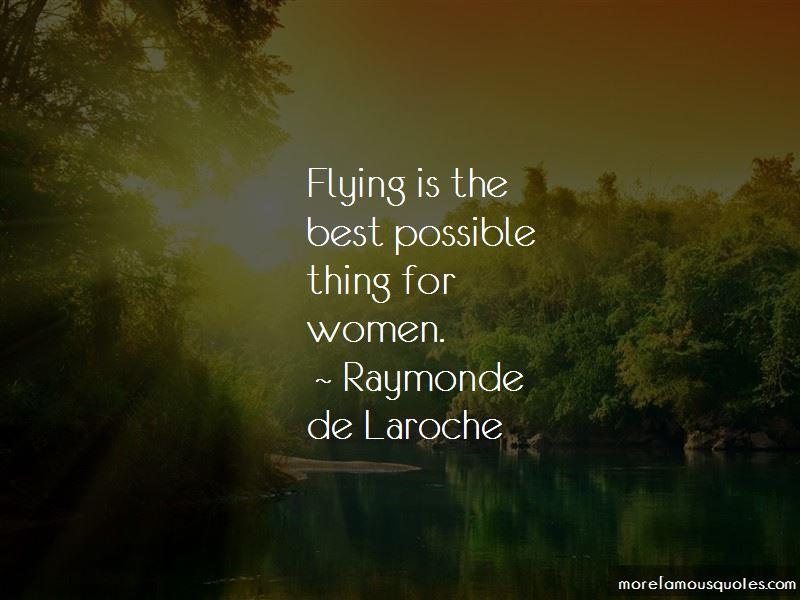 Raymonde De Laroche Quotes