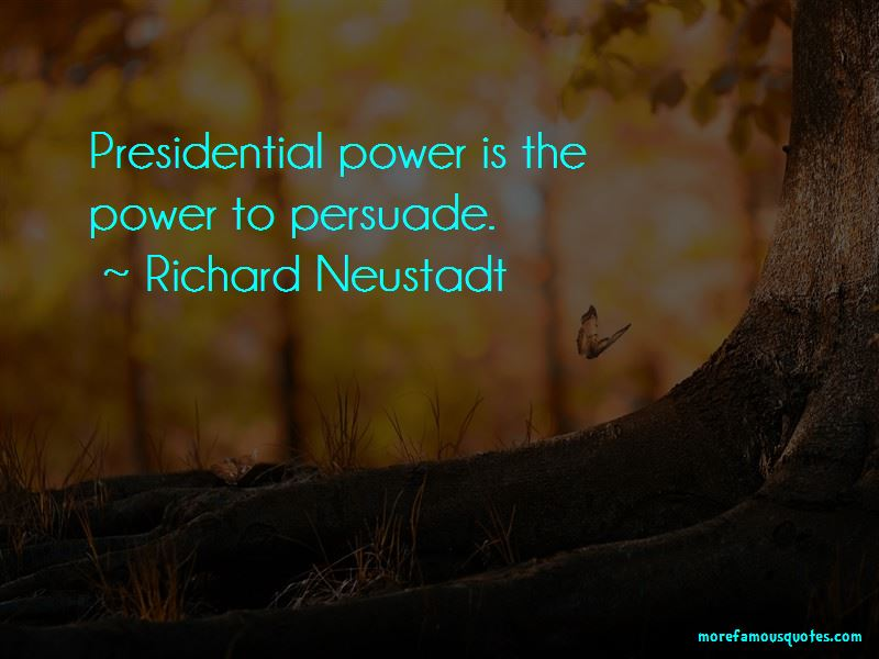 Richard Neustadt Quotes Pictures 2