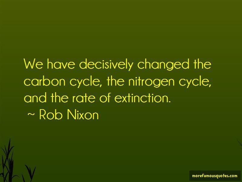 Rob Nixon Quotes