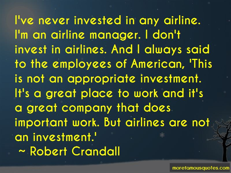 Robert Crandall Quotes Pictures 3