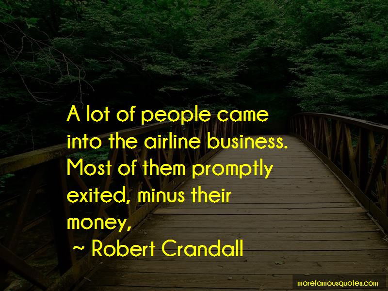 Robert Crandall Quotes Pictures 4