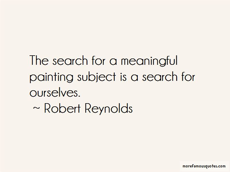 Robert Reynolds Quotes Pictures 4