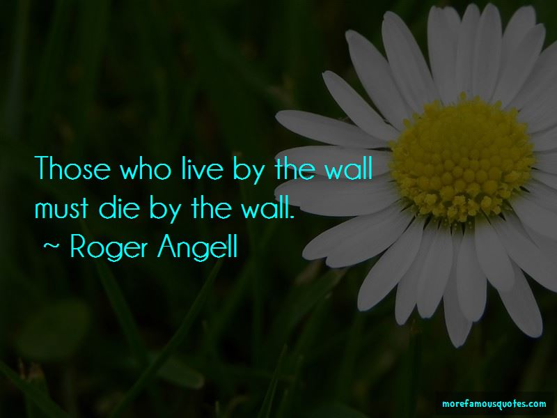 Roger Angell Quotes Pictures 2