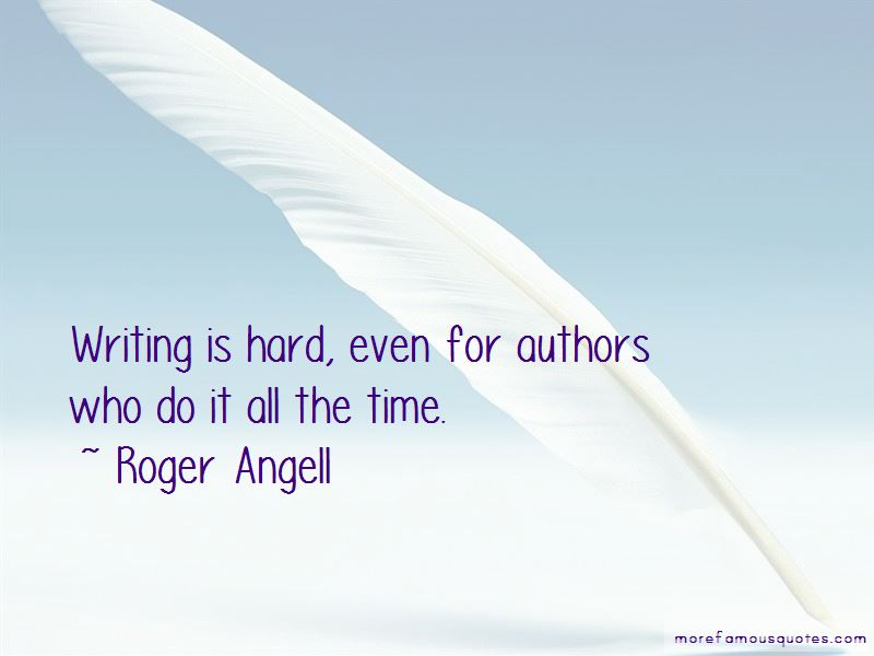 Roger Angell Quotes Pictures 3