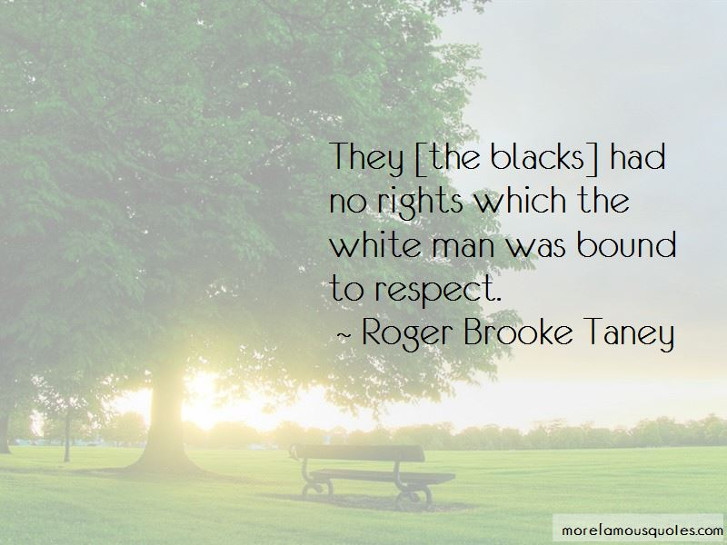 Roger Brooke Taney Quotes Pictures 3