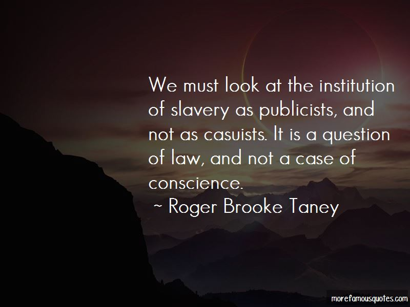 Roger Brooke Taney Quotes