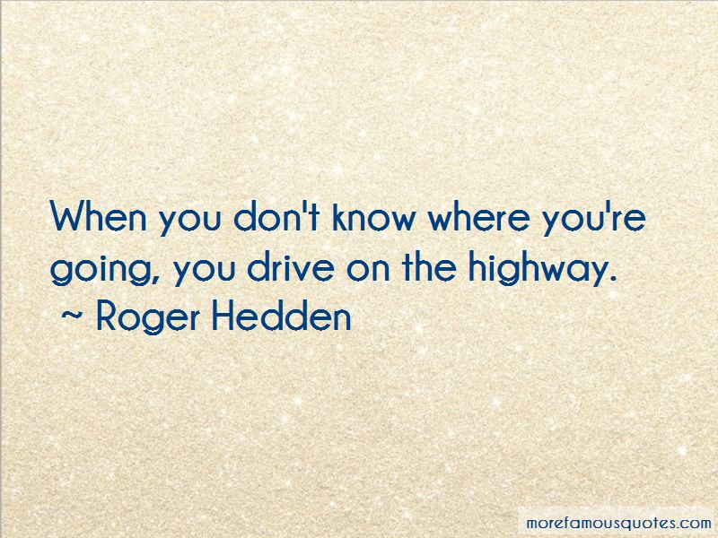 Roger Hedden Quotes