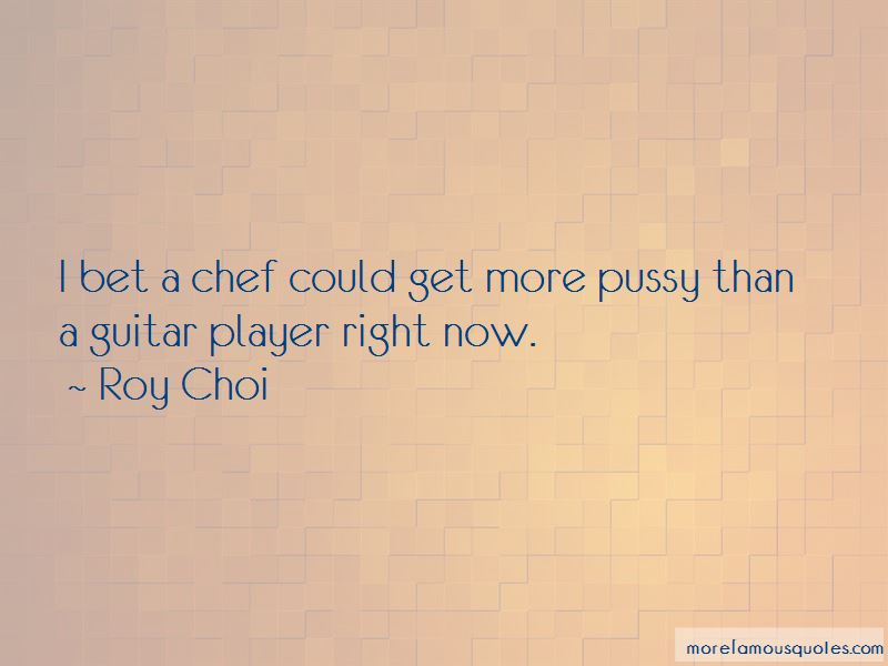 Roy Choi Quotes Pictures 2
