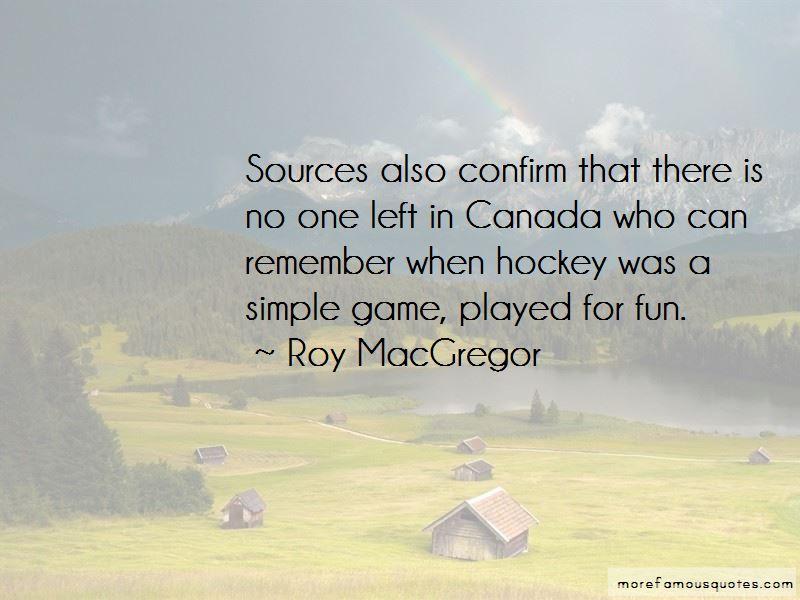 Roy MacGregor Quotes