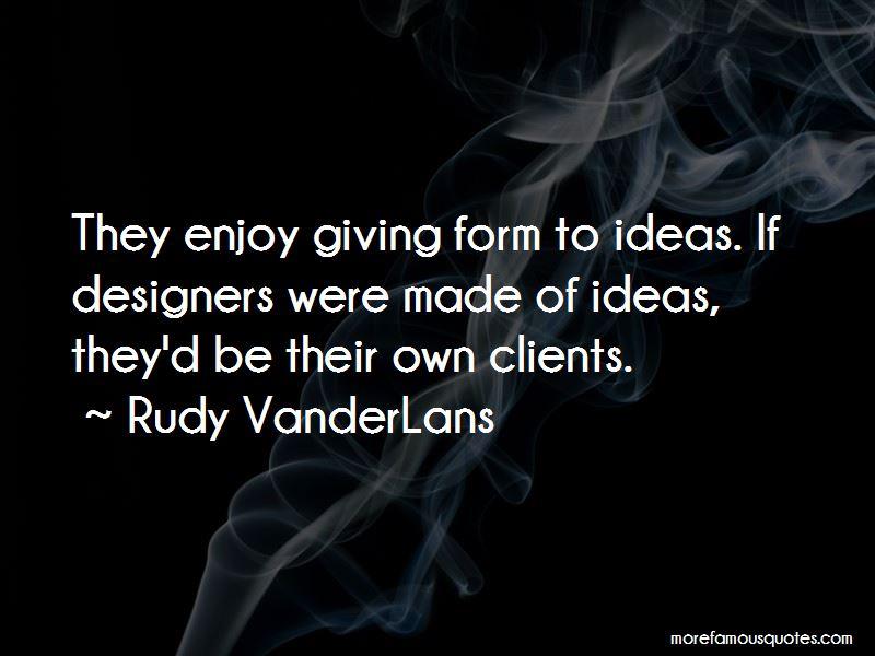 Rudy VanderLans Quotes