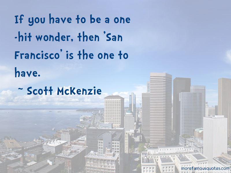 Scott McKenzie Quotes Pictures 3