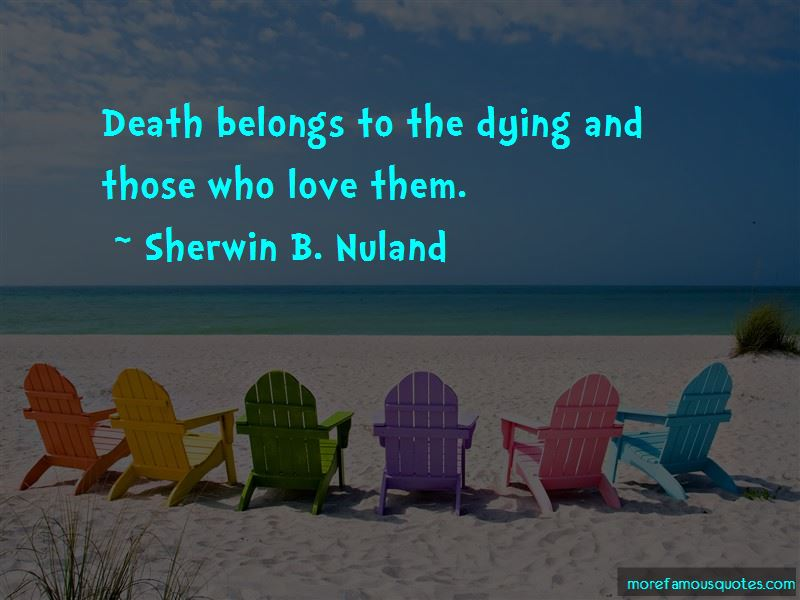 Sherwin B. Nuland Quotes Pictures 2