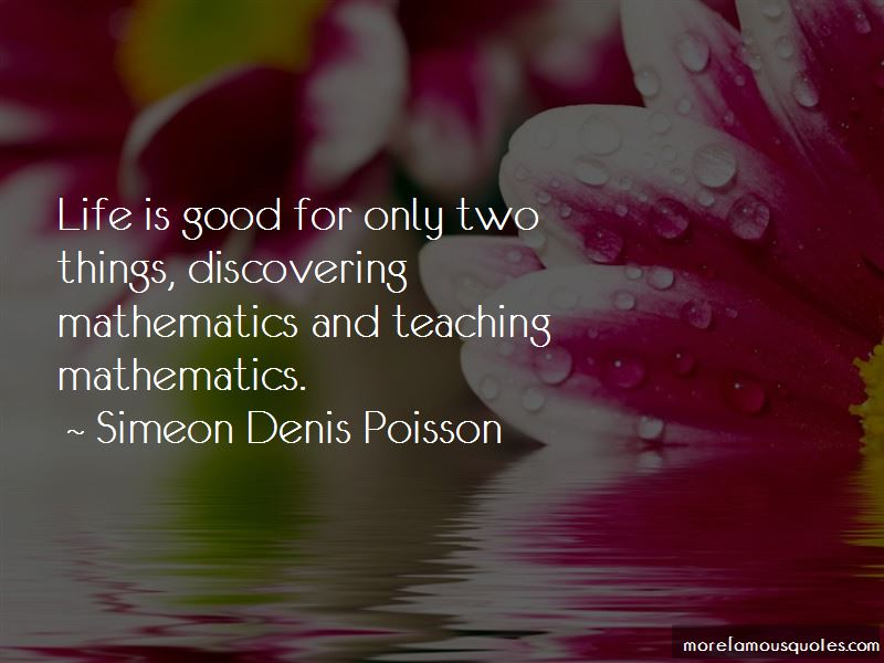Simeon Denis Poisson Quotes
