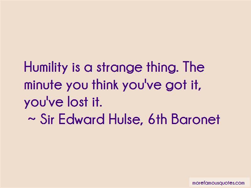 Sir Edward Hulse, 6th Baronet Quotes