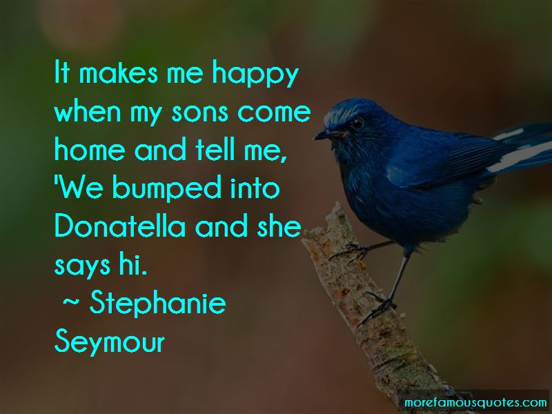 Stephanie Seymour Quotes Pictures 2