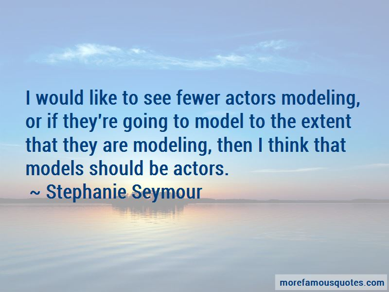 Stephanie Seymour Quotes