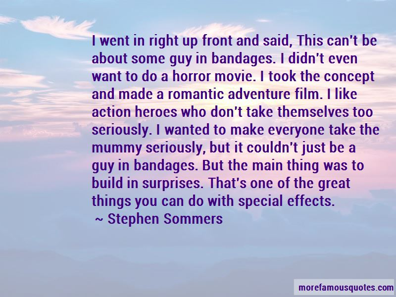 Stephen Sommers Quotes Pictures 2