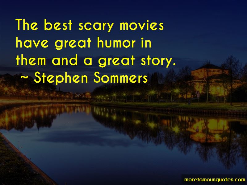 Stephen Sommers Quotes
