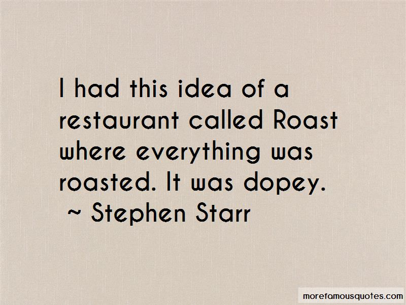 Stephen Starr Quotes Pictures 3