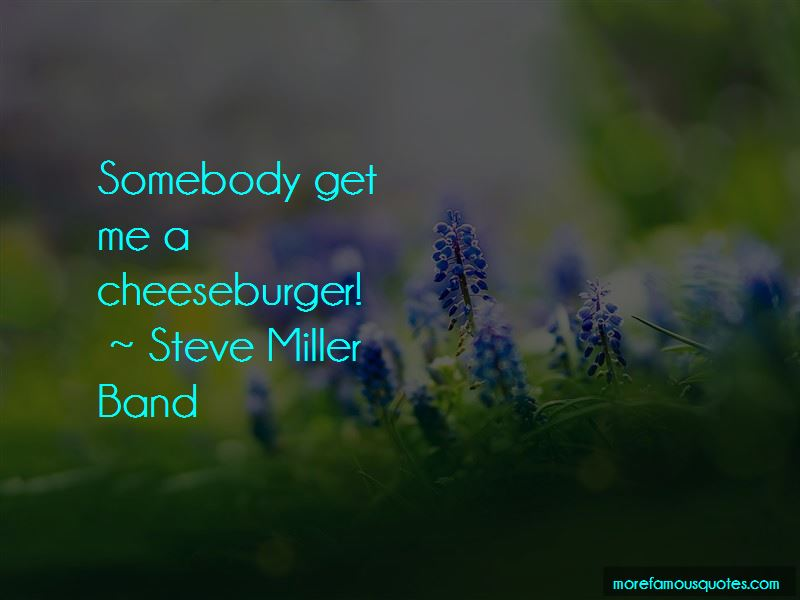 Steve Miller Band Quotes