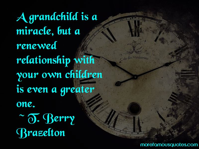 T. Berry Brazelton Quotes Pictures 4