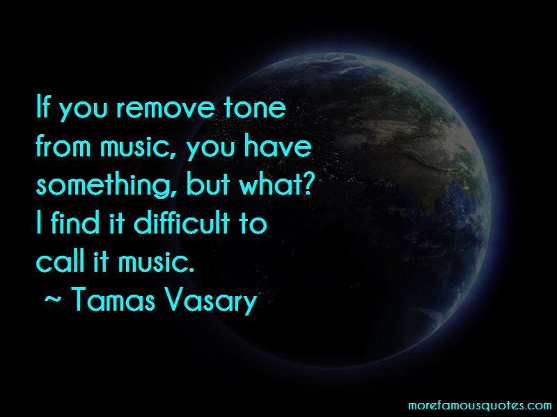 Tamas Vasary Quotes
