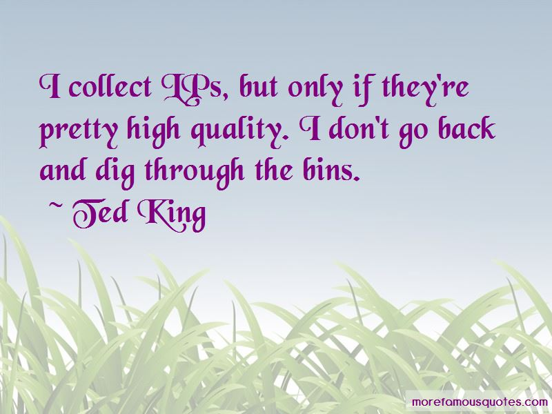 Ted King Quotes Pictures 3