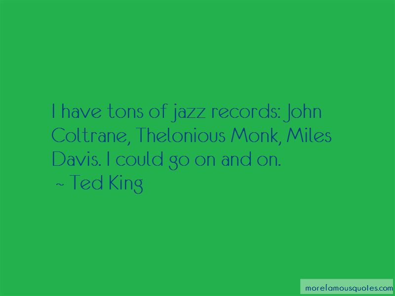 Ted King Quotes