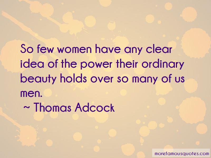 Thomas Adcock Quotes