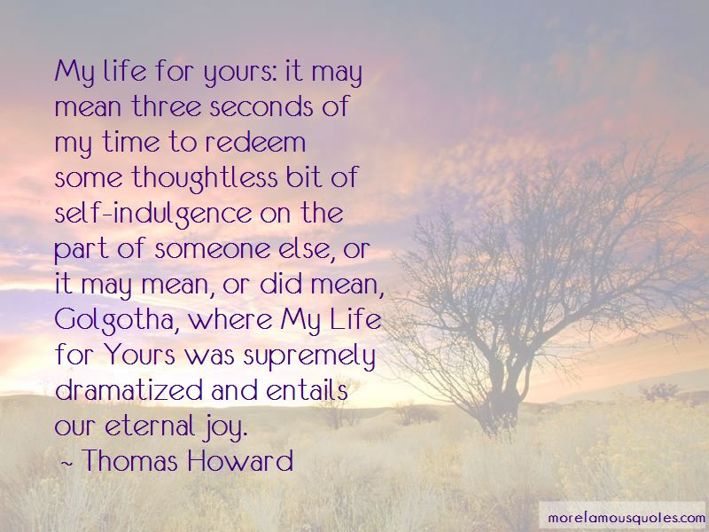 Thomas Howard Quotes Pictures 4