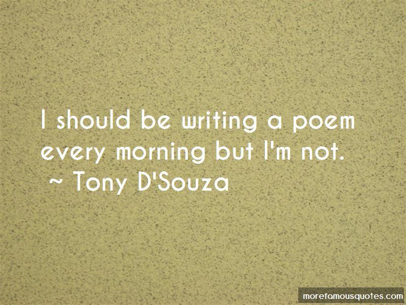 Tony D'Souza Quotes