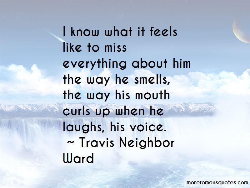 Travis Neighbor Ward Quotes