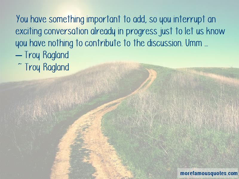 Troy Ragland Quotes