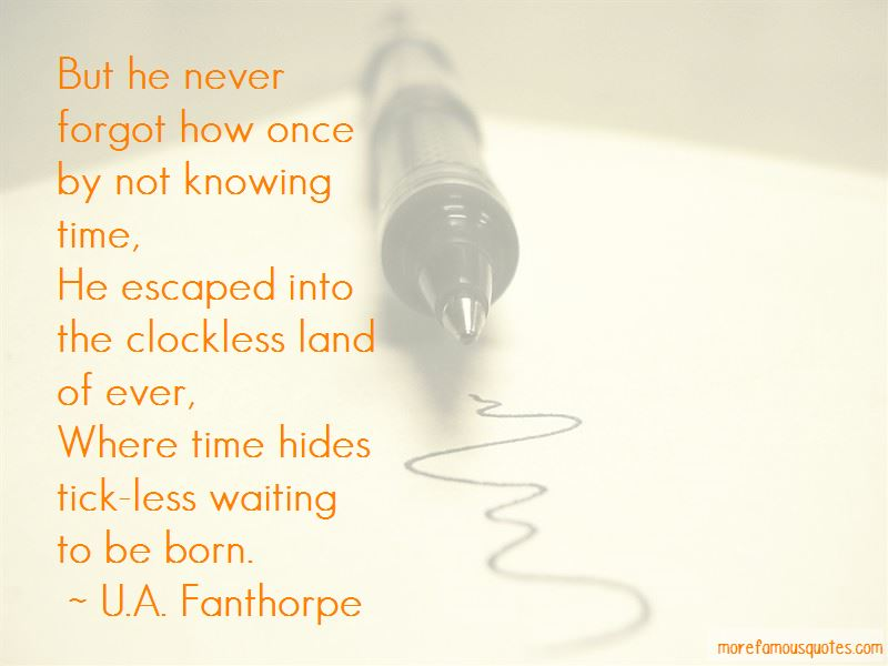 U.A. Fanthorpe Quotes