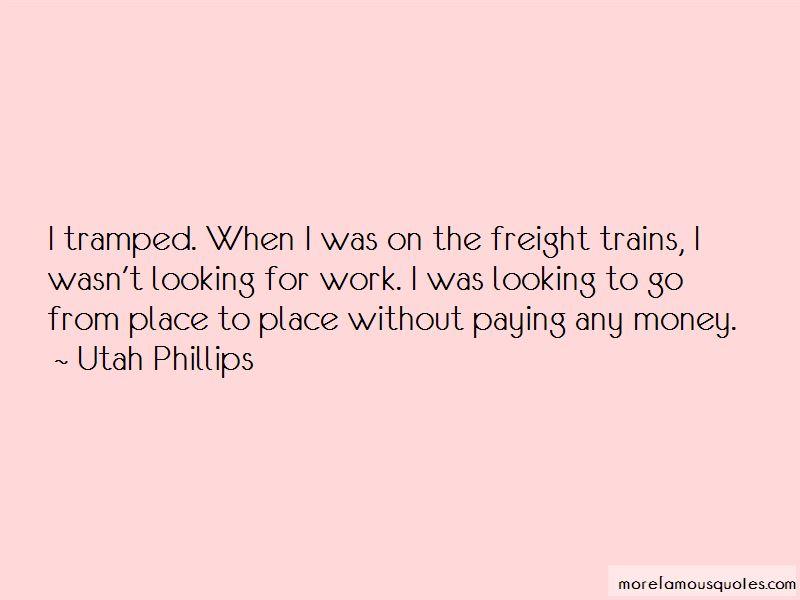 Utah Phillips Quotes Pictures 2