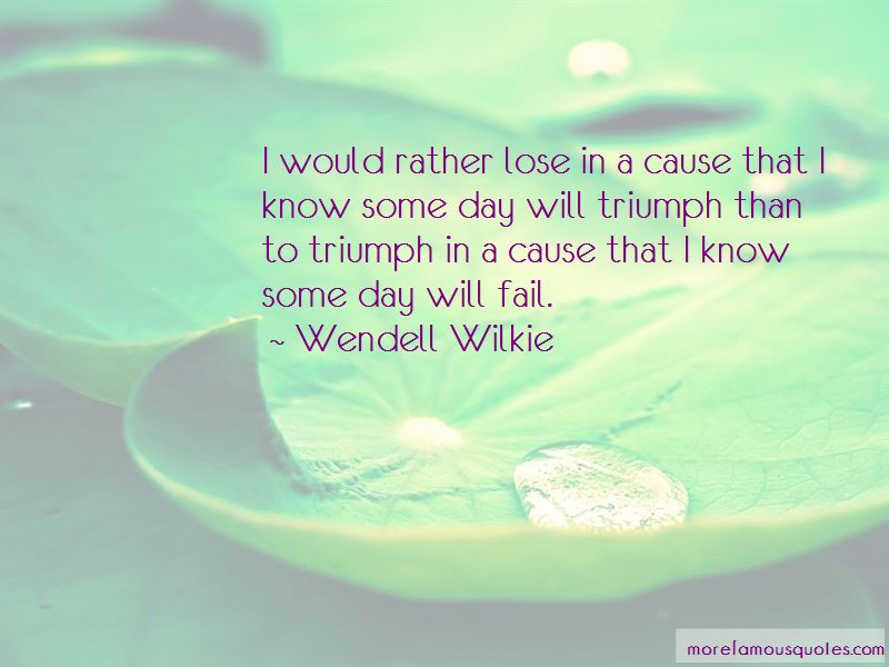 Wendell Wilkie Quotes