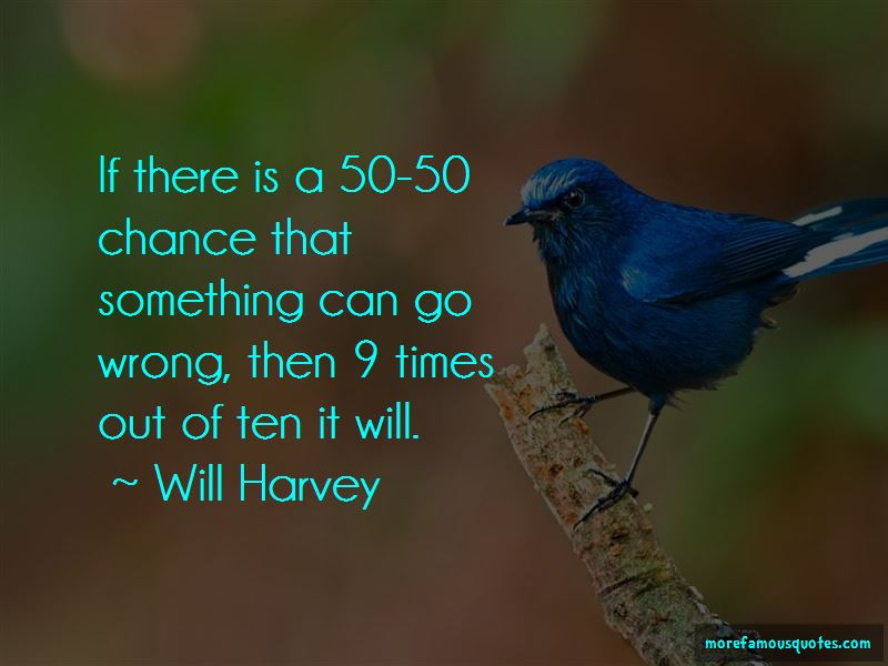Will Harvey Quotes Pictures 2