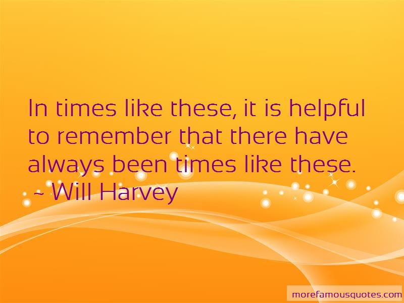 Will Harvey Quotes